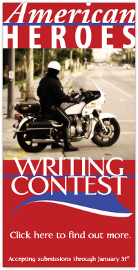 American Heroes Press writing                               contest about police, law enforcement, military, firefighters and other emergency services personnel.